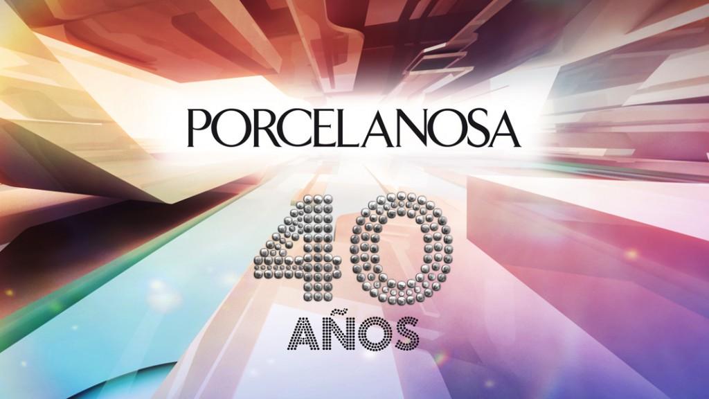 PORCELANOSA 40 AÑOS